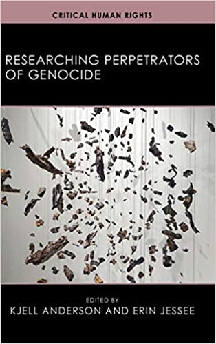 Dr. Kjell Anderson's book Researching Perpetrators of genocide
