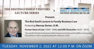 Rod Senft Lecture: Harvey Secter, O.M. on the impact of successful family businesses on communities @ Online